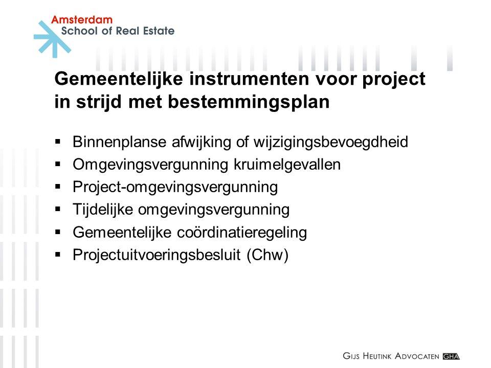 Gemeentelijke instrumenten voor project in strijd met bestemmingsplan
