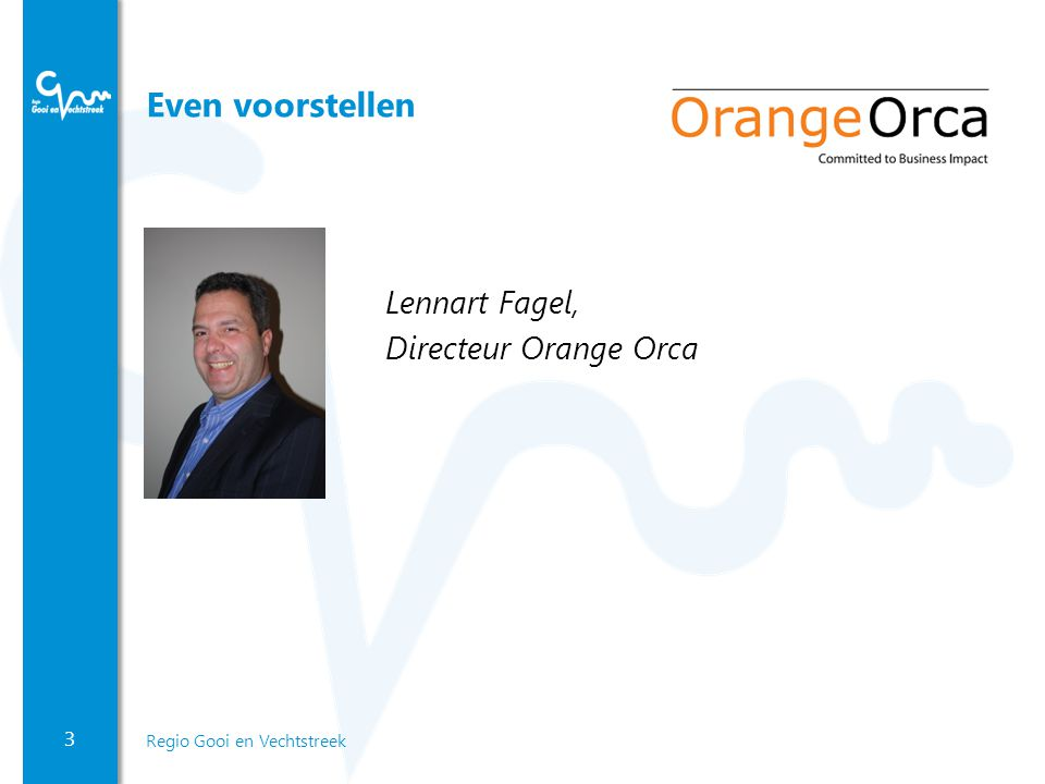Even voorstellen Lennart Fagel, Directeur Orange Orca