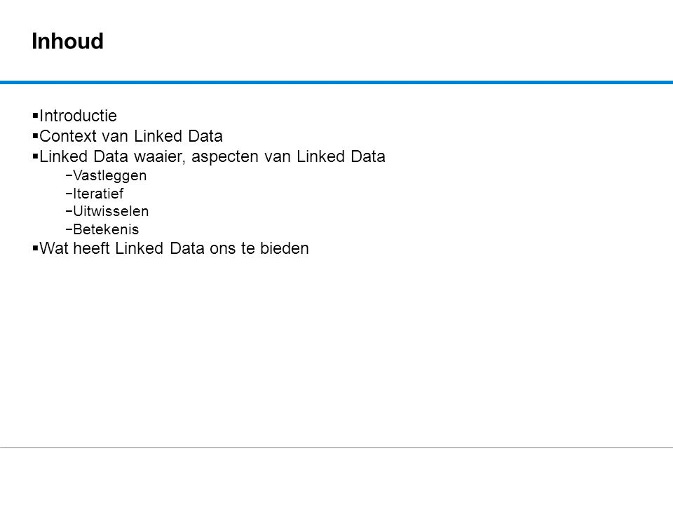 Inhoud Introductie Context van Linked Data