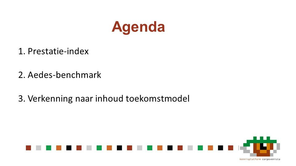 Agenda 1. Prestatie-index 2. Aedes-benchmark