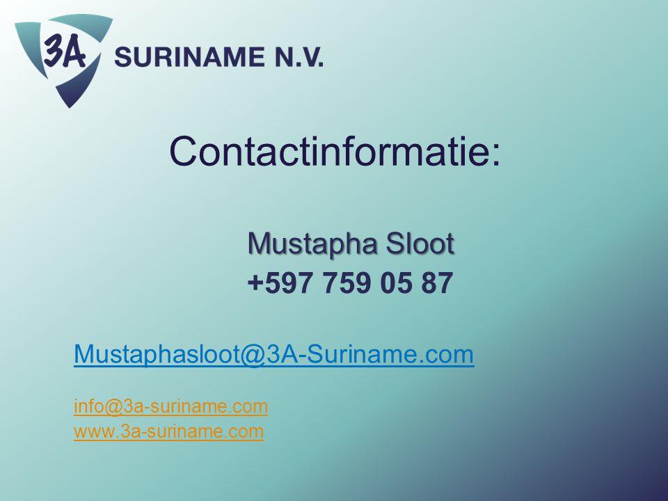Contactinformatie: Mustapha Sloot. +597 759 05 87. Mustaphasloot@3A-Suriname.com. info@3a-suriname.com.