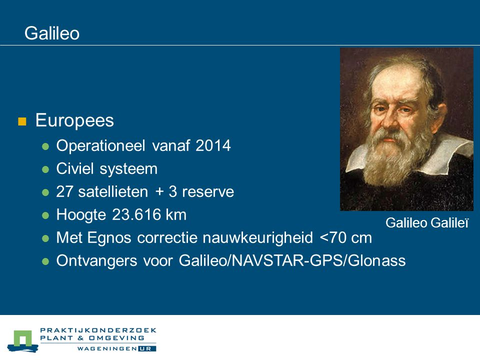 Galileo Europees Operationeel vanaf 2014 Civiel systeem