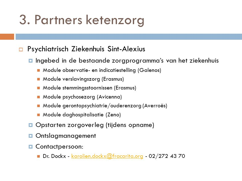 3. Partners ketenzorg Psychiatrisch Ziekenhuis Sint-Alexius