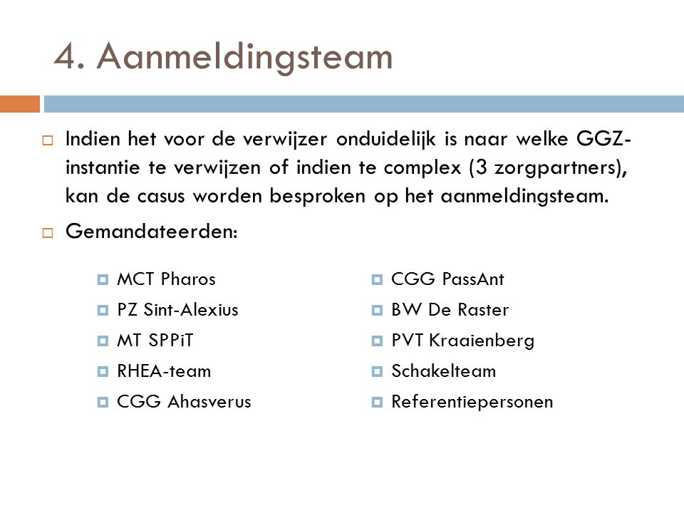 4. Aanmeldingsteam