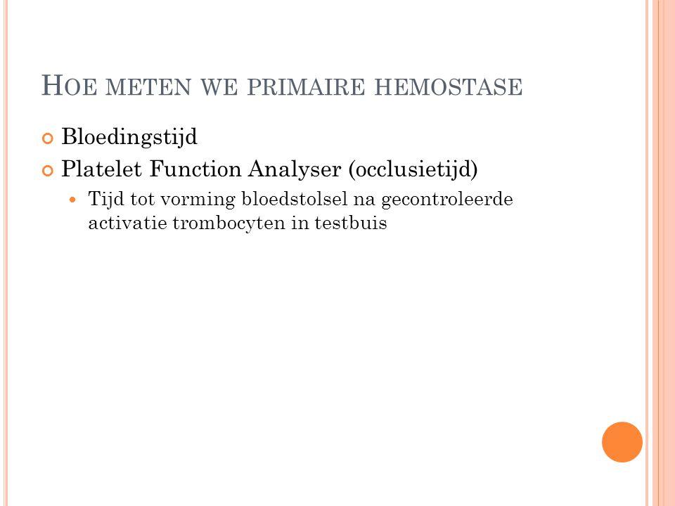Hoe meten we primaire hemostase