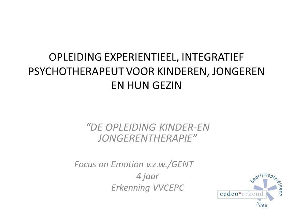 OPLEIDING EXPERIENTIEEL, INTEGRATIEF PSYCHOTHERAPEUT VOOR KINDEREN, JONGEREN EN HUN GEZIN