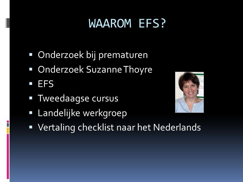 WAAROM EFS Onderzoek bij prematuren Onderzoek Suzanne Thoyre EFS