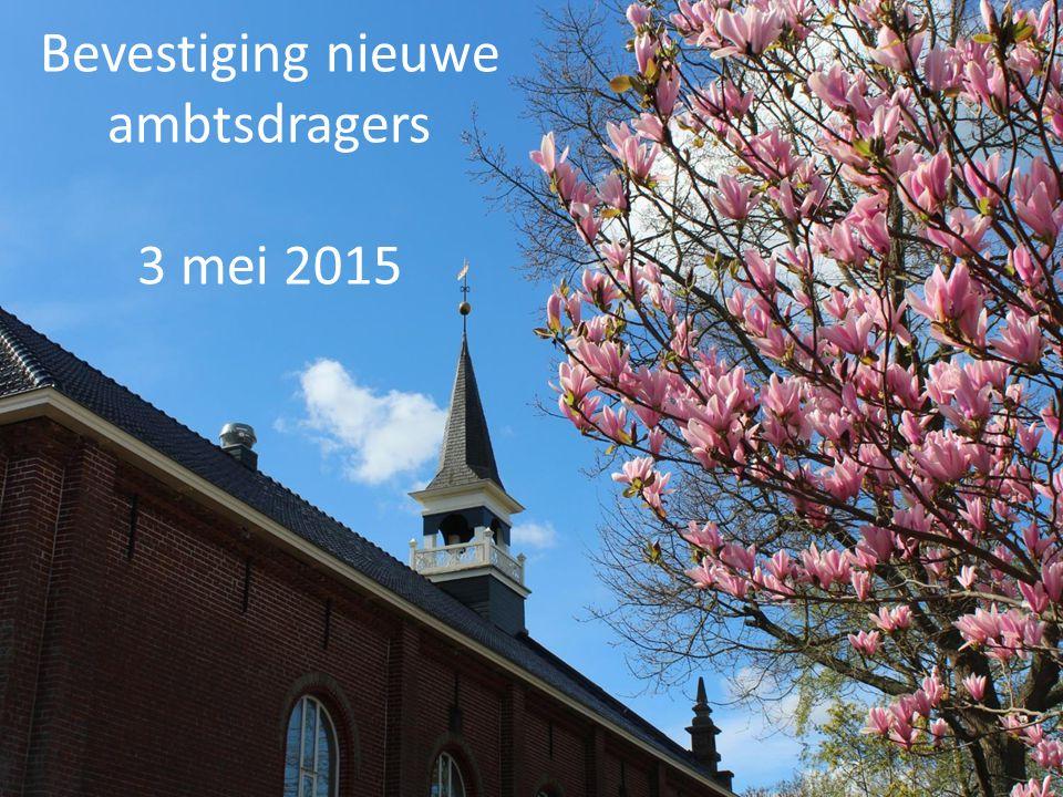 Bevestiging nieuwe ambtsdragers 3 mei 2015