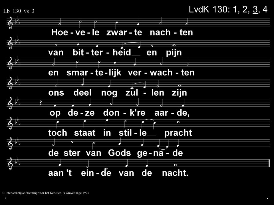 . LvdK 130: 1, 2, 3, 4 . .
