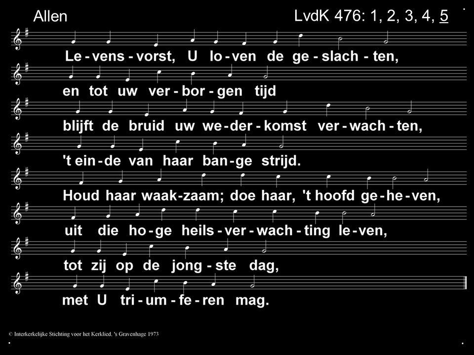 . Allen LvdK 476: 1, 2, 3, 4, 5 . .