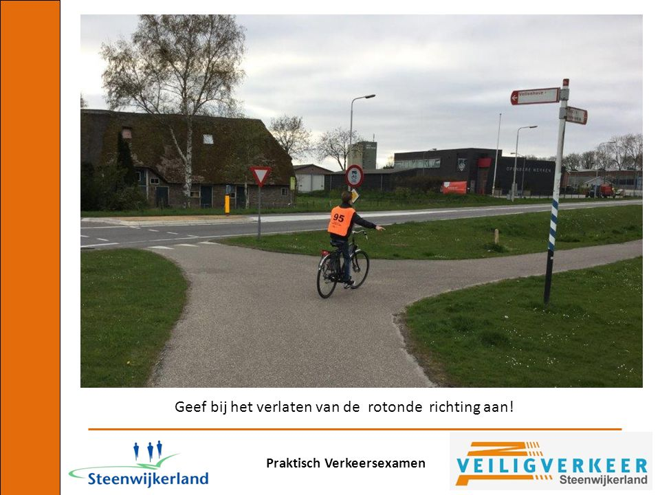 Geef bij het verlaten van de rotonde richting aan!