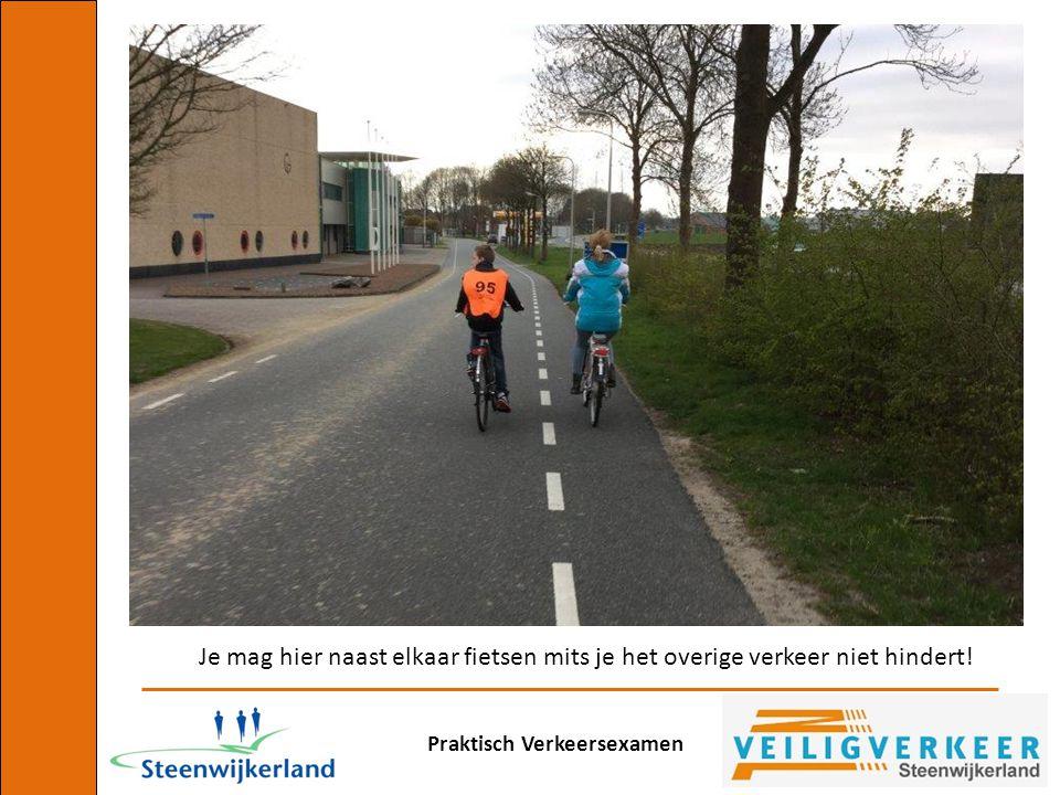Je mag hier naast elkaar fietsen mits je het overige verkeer niet hindert!