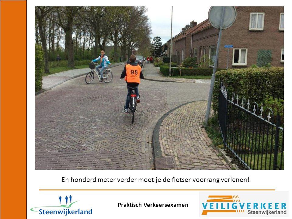 En honderd meter verder moet je de fietser voorrang verlenen!