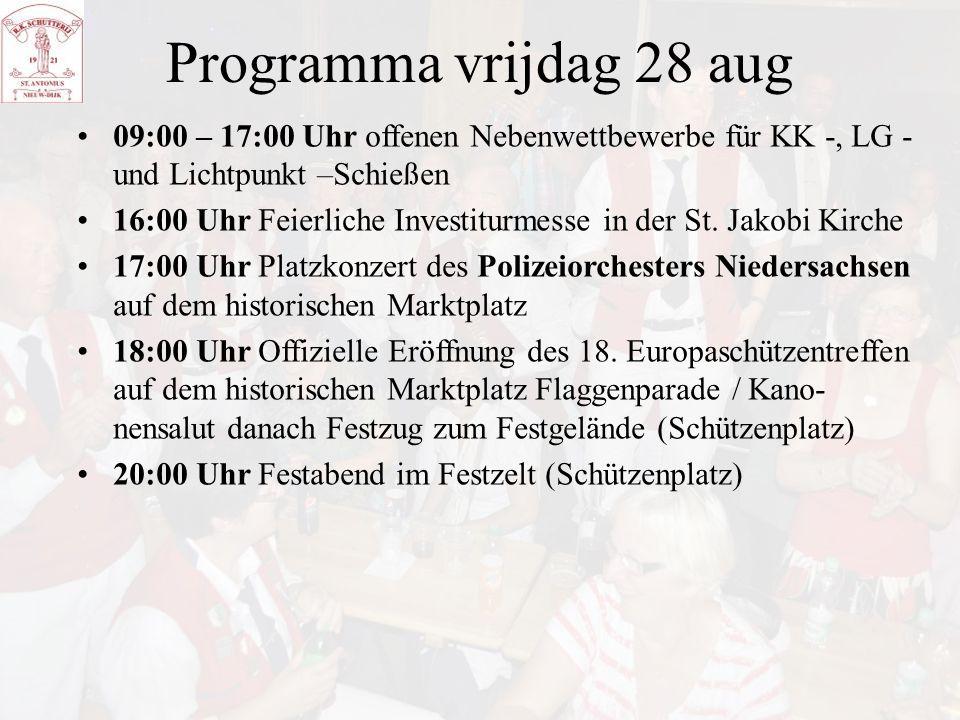 Programma vrijdag 28 aug 09:00 – 17:00 Uhr offenen Nebenwettbewerbe für KK -, LG - und Lichtpunkt –Schießen.