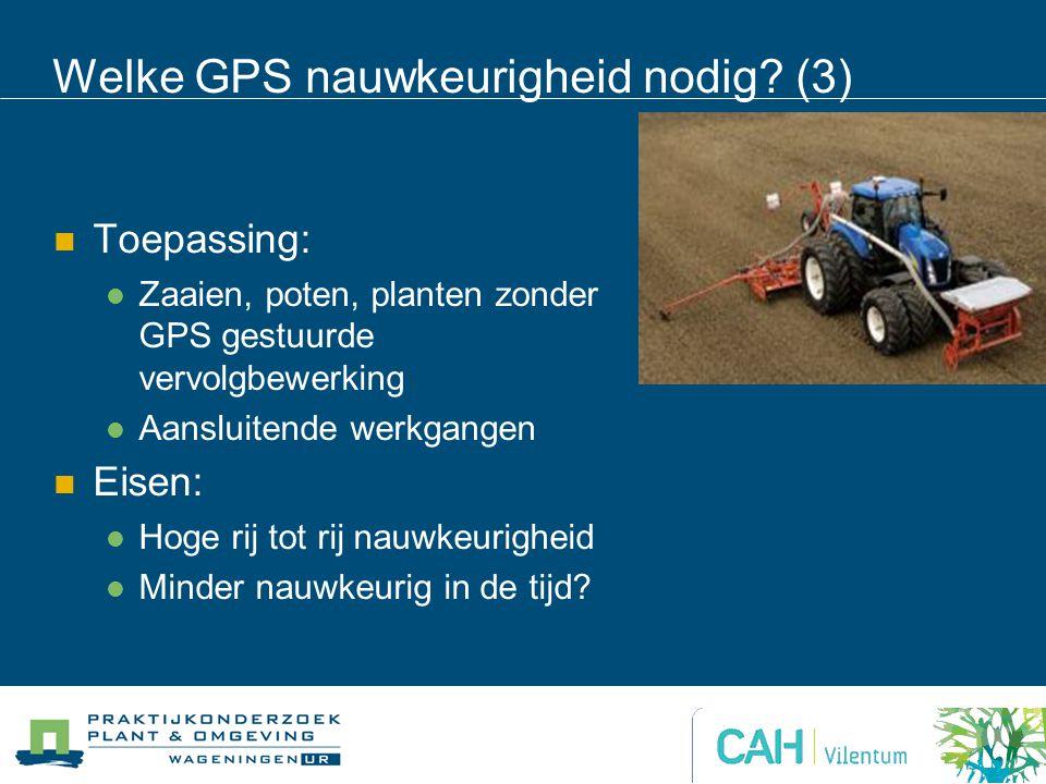 Welke GPS nauwkeurigheid nodig (3)