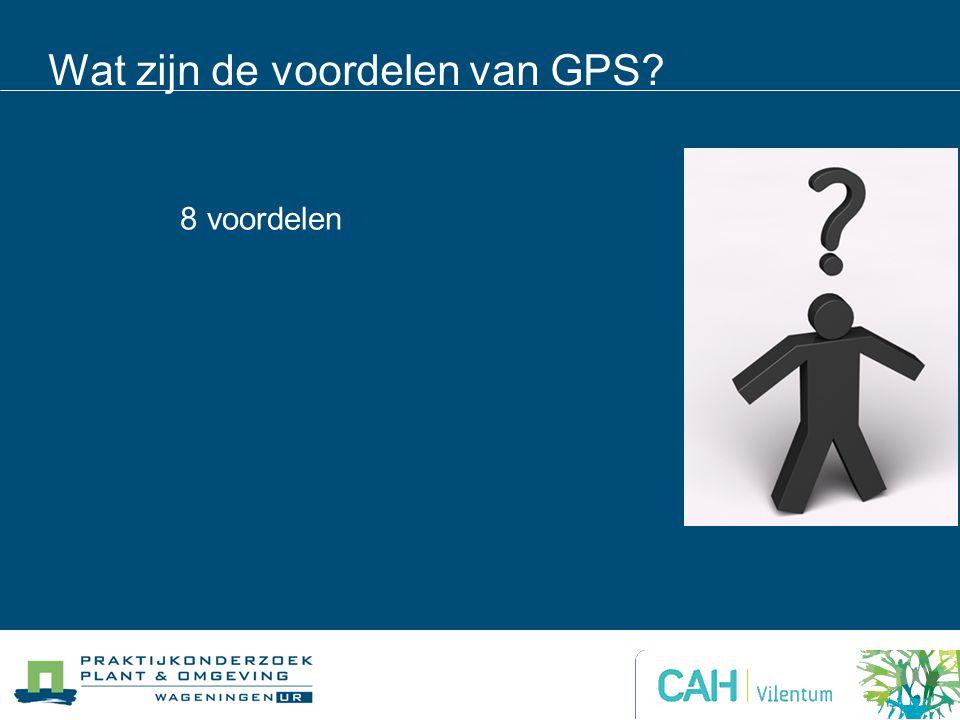 Wat zijn de voordelen van GPS