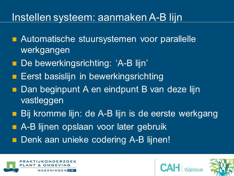 Instellen systeem: aanmaken A-B lijn
