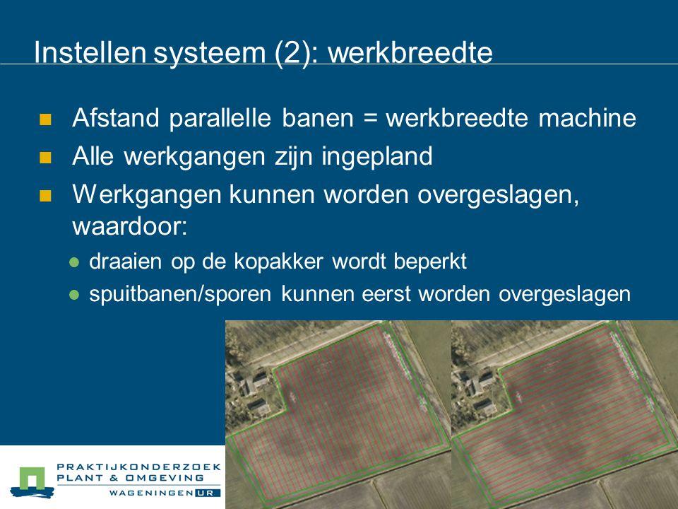 Instellen systeem (2): werkbreedte