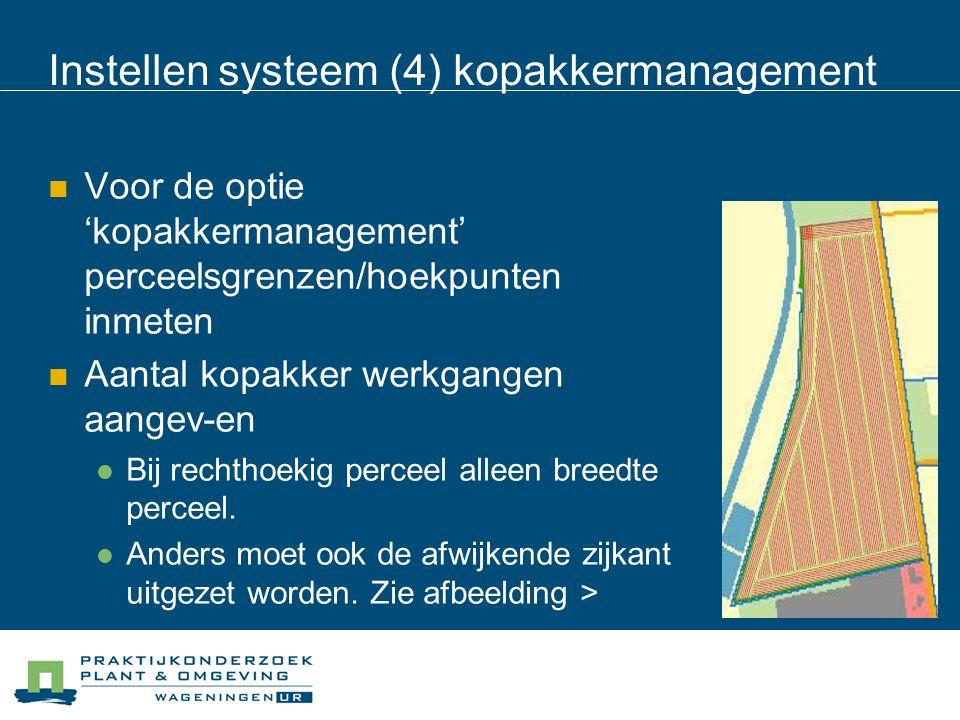Instellen systeem (4) kopakkermanagement