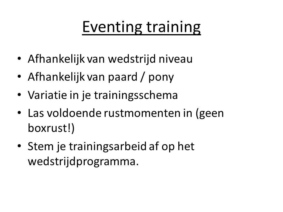 Eventing training Afhankelijk van wedstrijd niveau