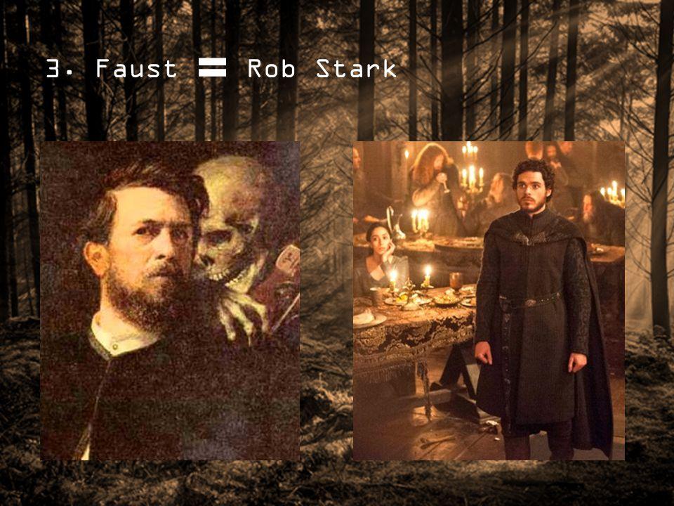 3. Faust Rob Stark