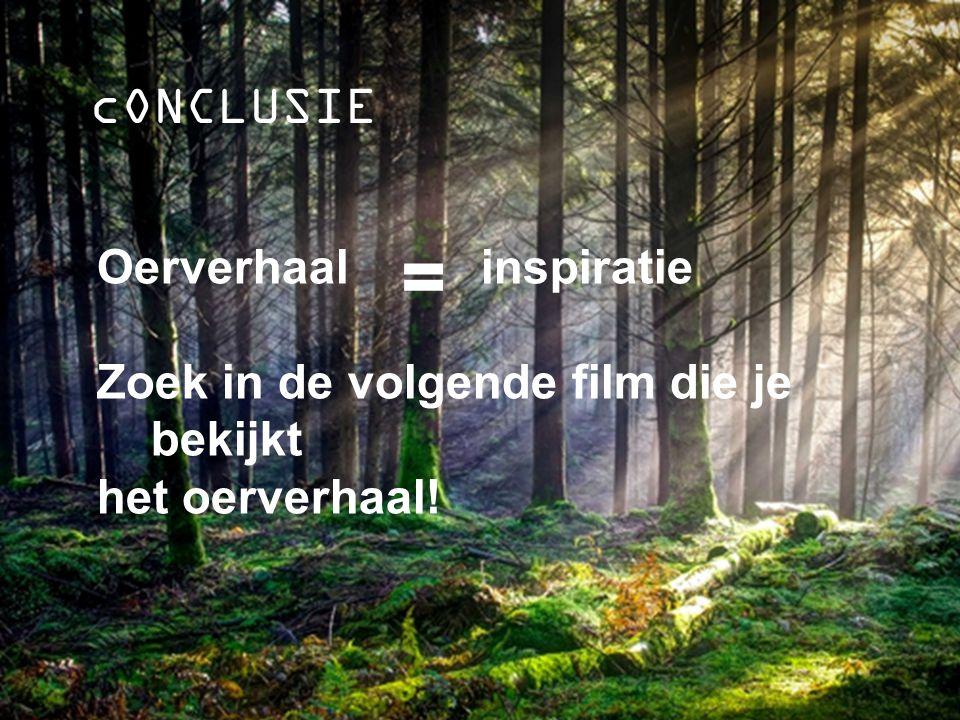 cONCLUSIE Oerverhaal inspiratie