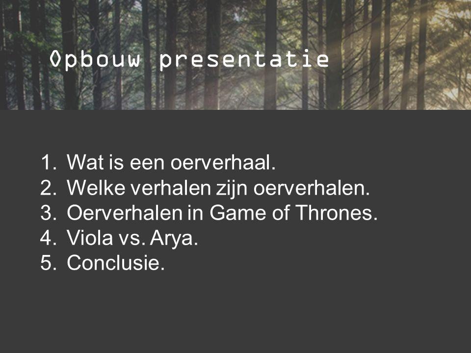 Opbouw presentatie Wat is een oerverhaal.