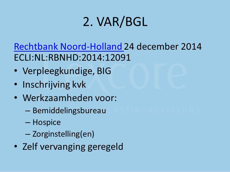 2. VAR/BGL Rechtbank Noord-Holland 24 december 2014 ECLI:NL:RBNHD:2014:12091. Verpleegkundige, BIG.