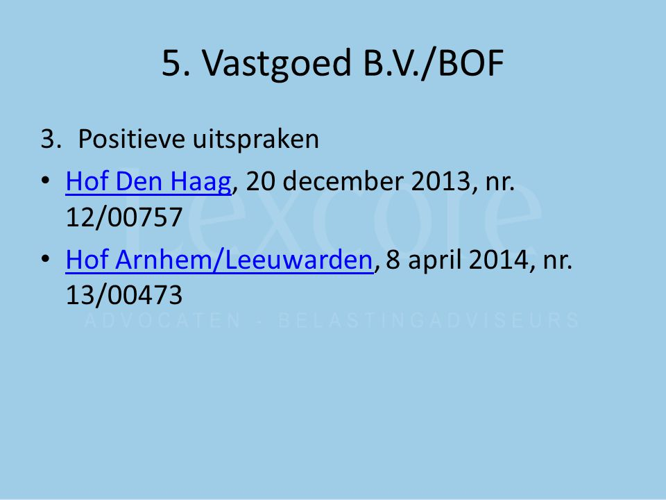 5. Vastgoed B.V./BOF Positieve uitspraken