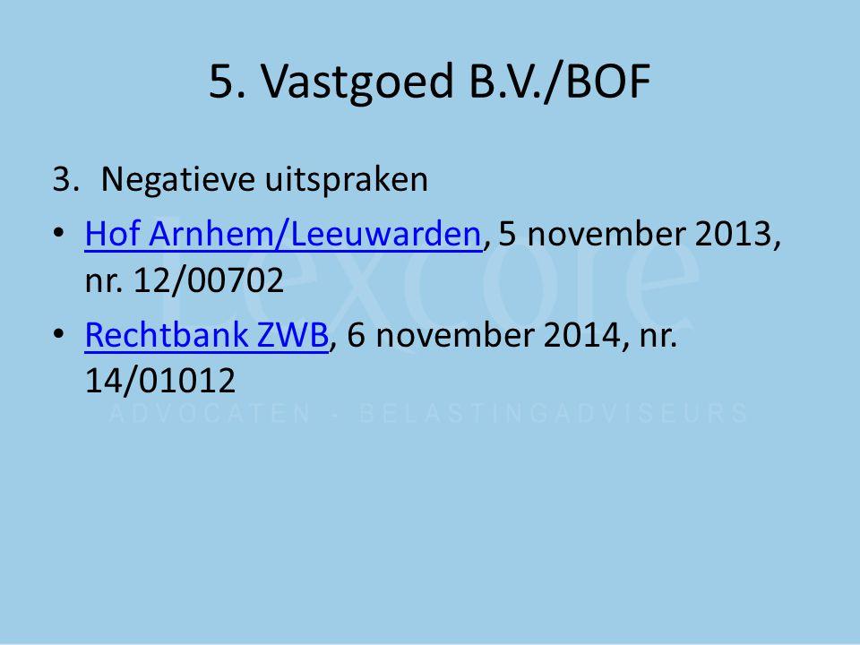5. Vastgoed B.V./BOF Negatieve uitspraken
