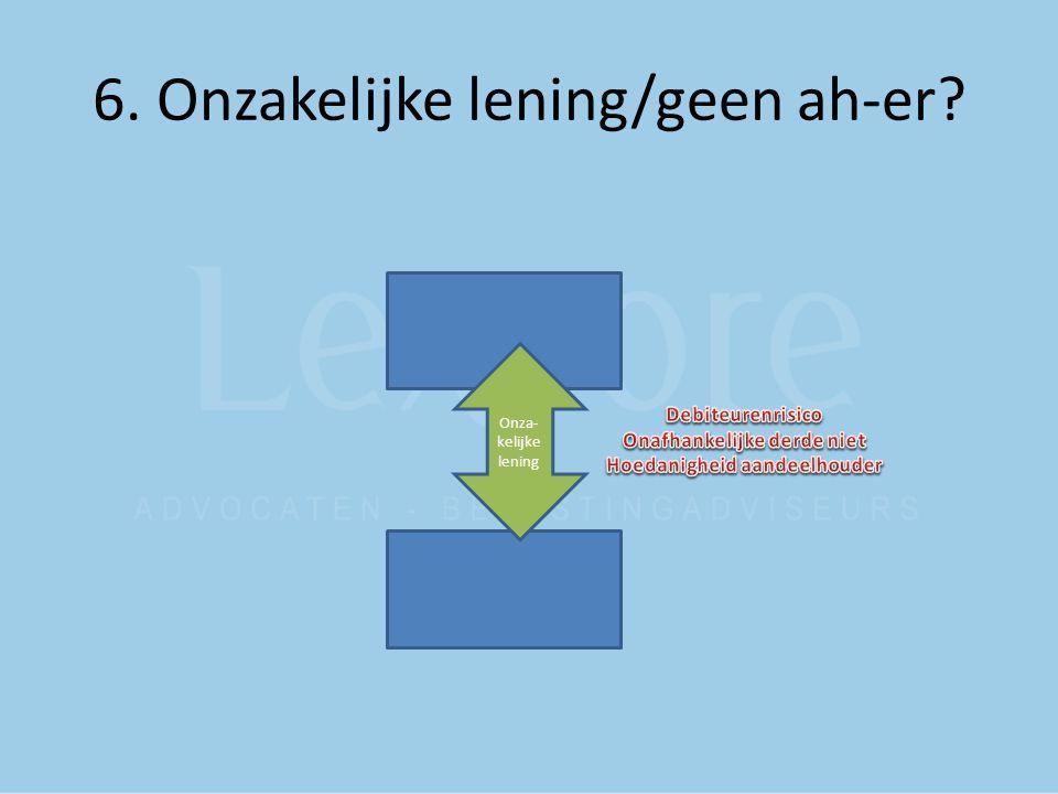 6. Onzakelijke lening/geen ah-er