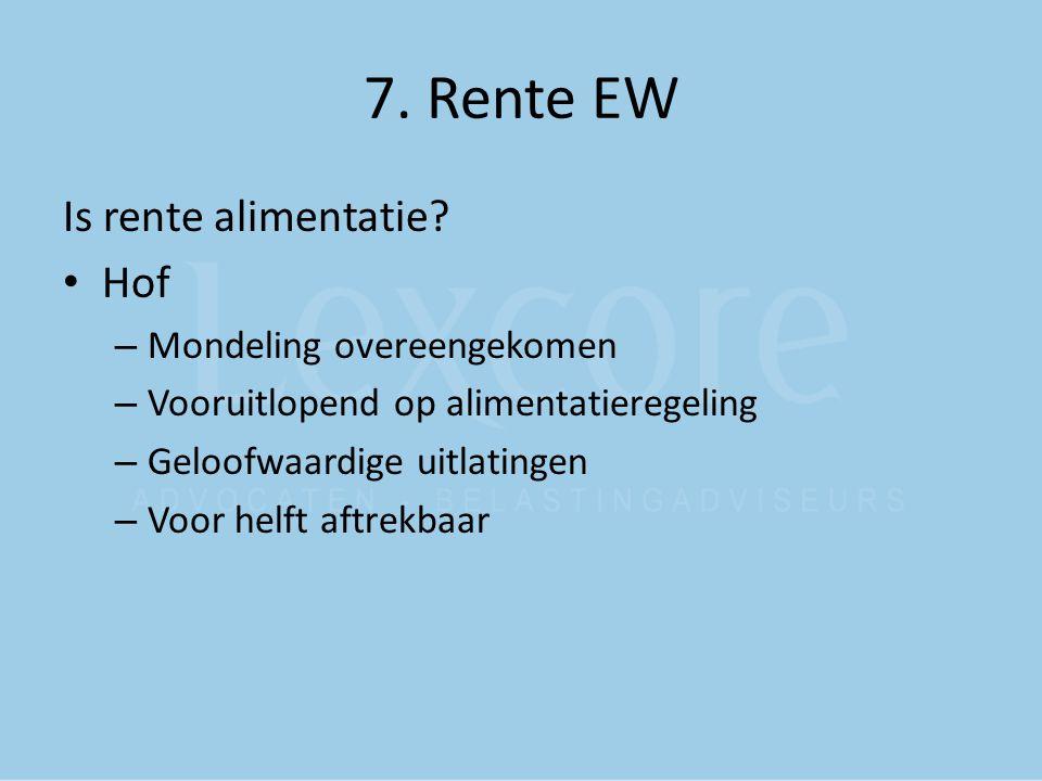7. Rente EW Is rente alimentatie Hof Mondeling overeengekomen