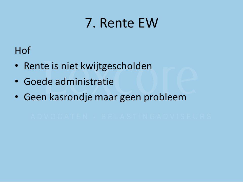 7. Rente EW Hof Rente is niet kwijtgescholden Goede administratie