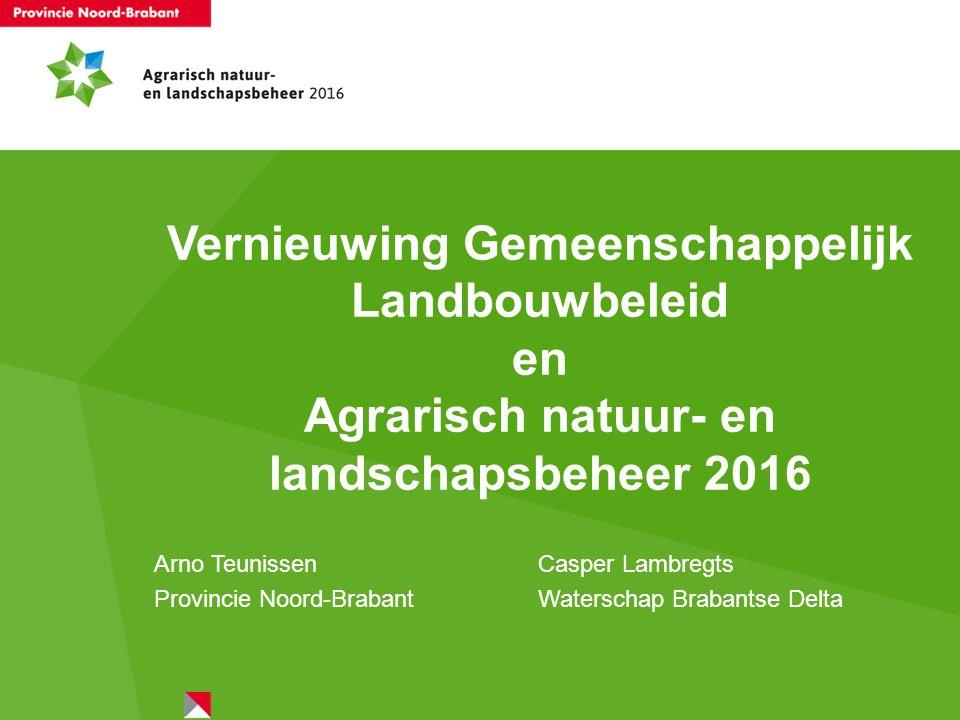 Vernieuwing Gemeenschappelijk Landbouwbeleid en Agrarisch natuur- en landschapsbeheer 2016