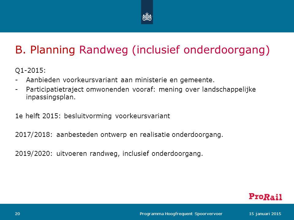 B. Planning Randweg (inclusief onderdoorgang)