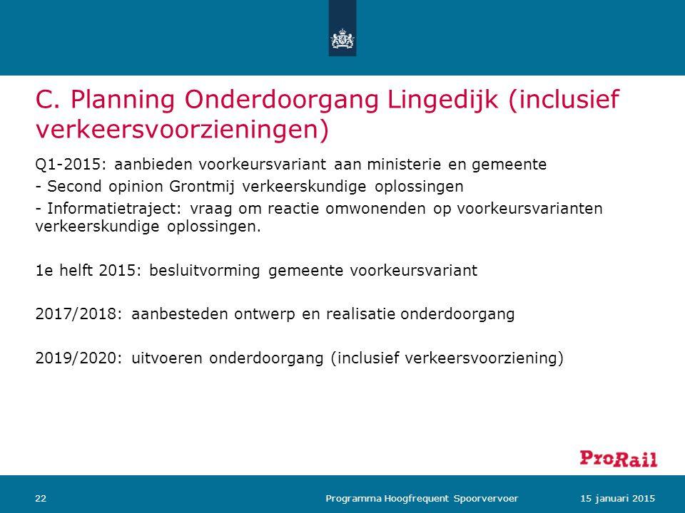 C. Planning Onderdoorgang Lingedijk (inclusief verkeersvoorzieningen)