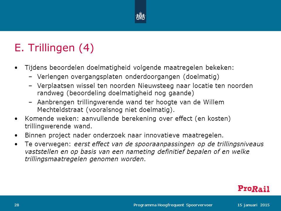 E. Trillingen (4) Tijdens beoordelen doelmatigheid volgende maatregelen bekeken: Verlengen overgangsplaten onderdoorgangen (doelmatig)