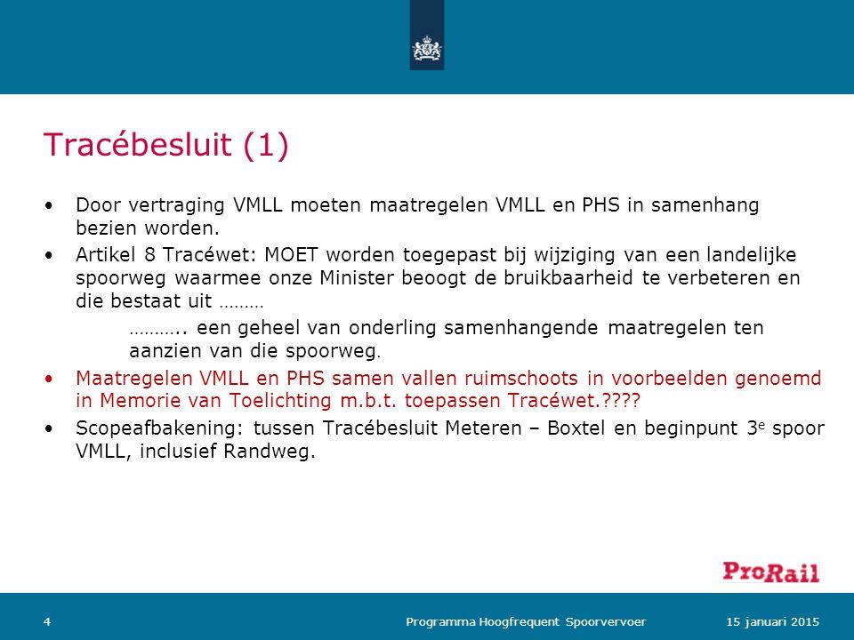 Tracébesluit (1) Door vertraging VMLL moeten maatregelen VMLL en PHS in samenhang bezien worden.