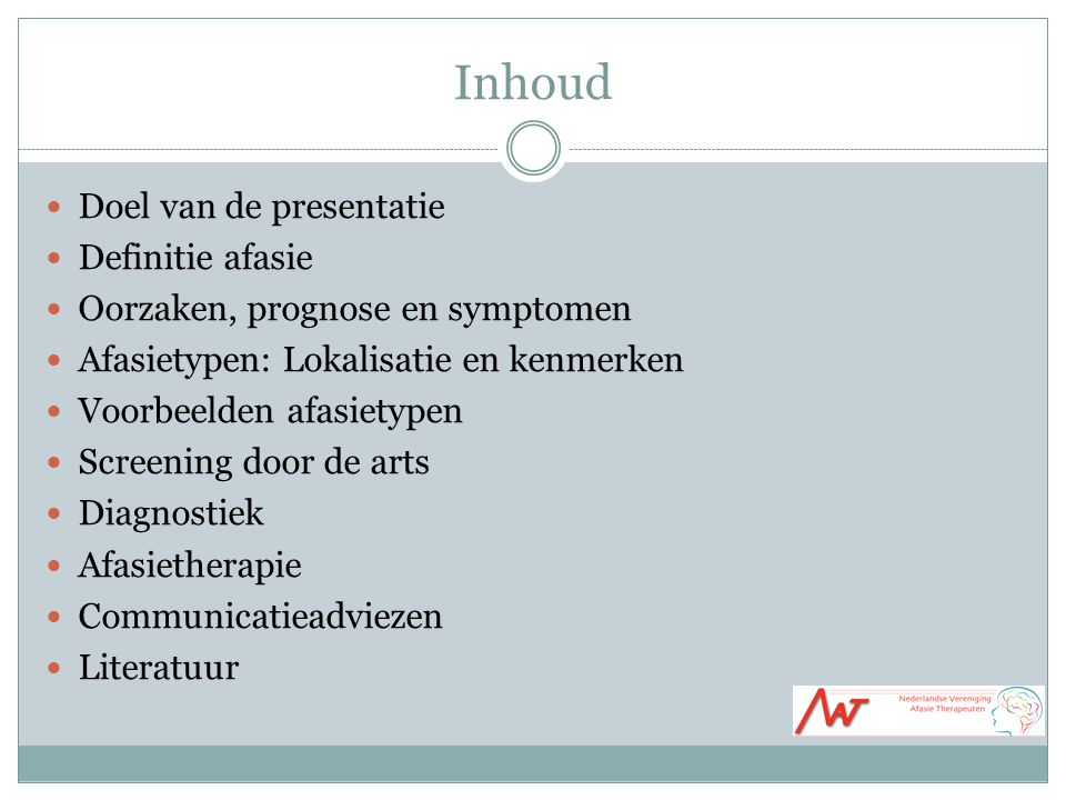 Inhoud Doel van de presentatie Definitie afasie