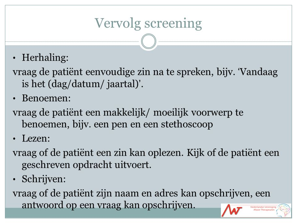 Vervolg screening Herhaling: