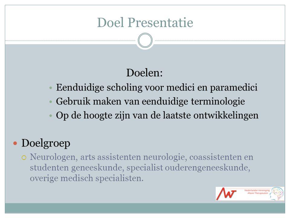 Doel Presentatie Doelen: Doelgroep