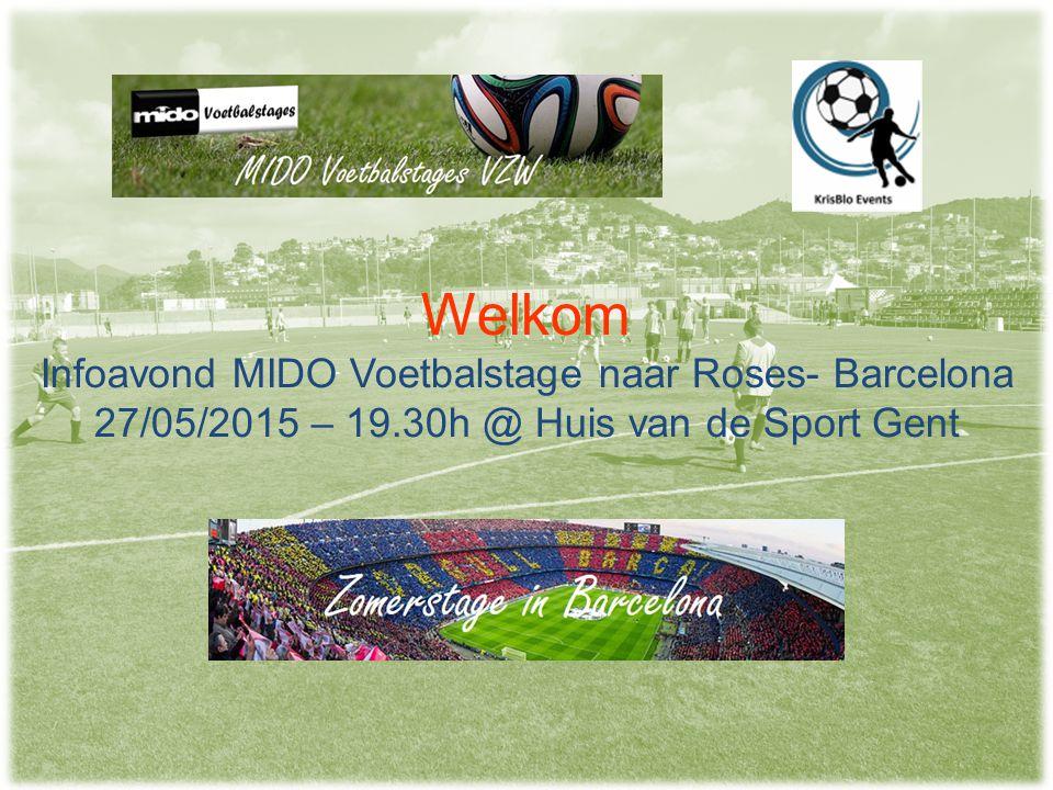 Welkom Infoavond MIDO Voetbalstage naar Roses- Barcelona