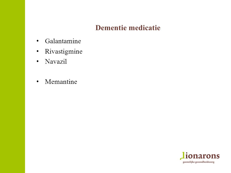 Dementie medicatie Galantamine Rivastigmine Navazil Memantine