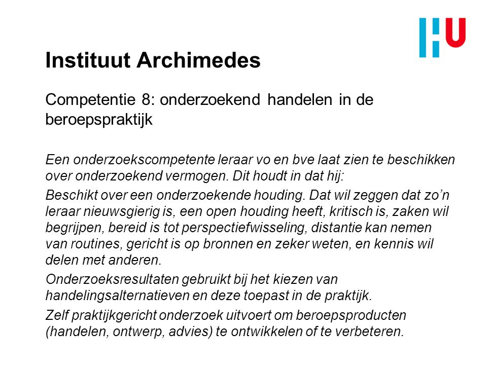 Instituut Archimedes Competentie 8: onderzoekend handelen in de beroepspraktijk.