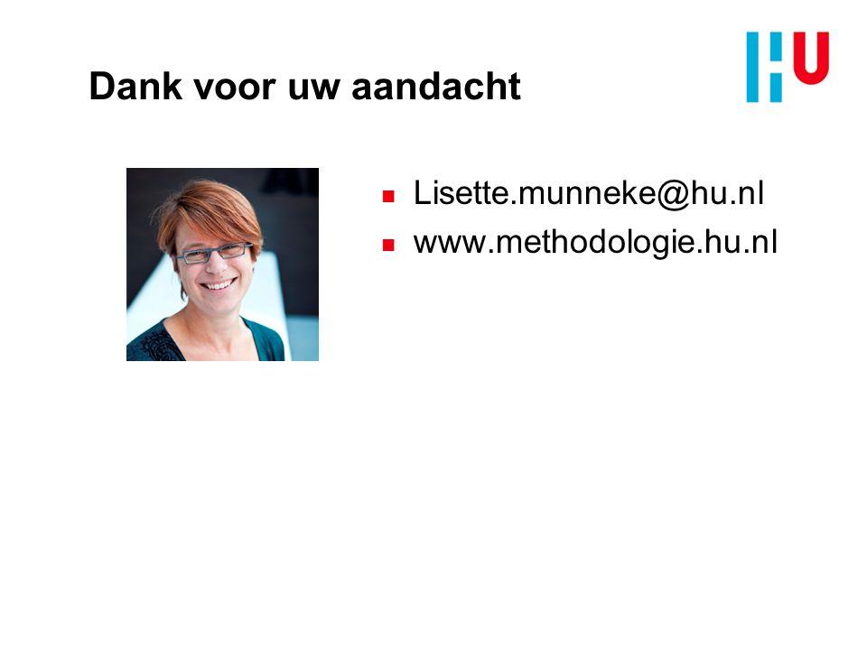 Dank voor uw aandacht Lisette.munneke@hu.nl www.methodologie.hu.nl