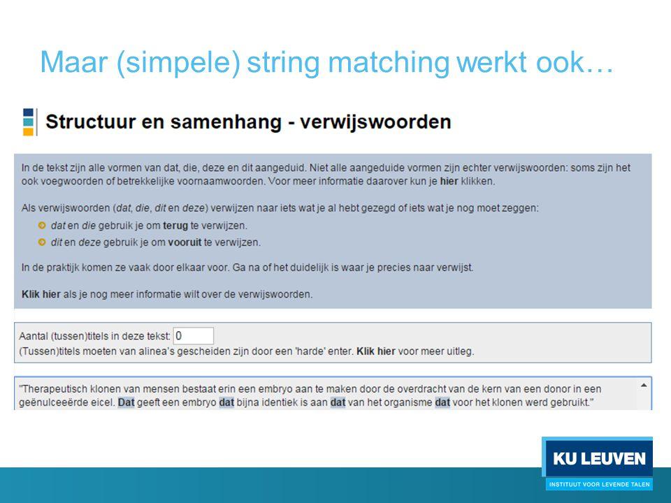 Maar (simpele) string matching werkt ook…