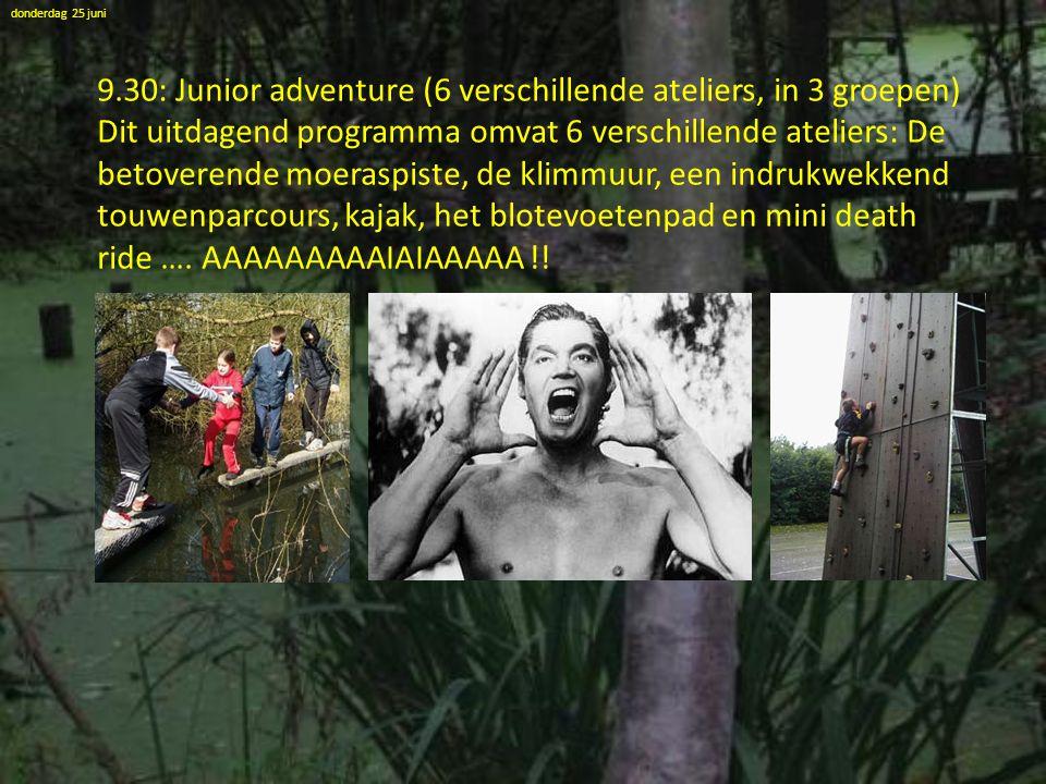9.30: Junior adventure (6 verschillende ateliers, in 3 groepen)