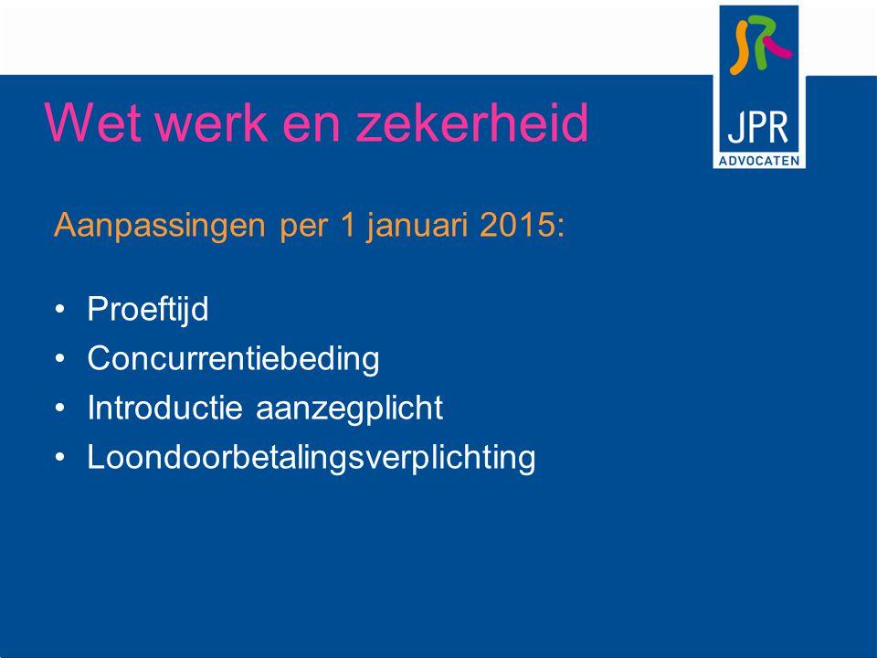 Wet werk en zekerheid Aanpassingen per 1 januari 2015: Proeftijd