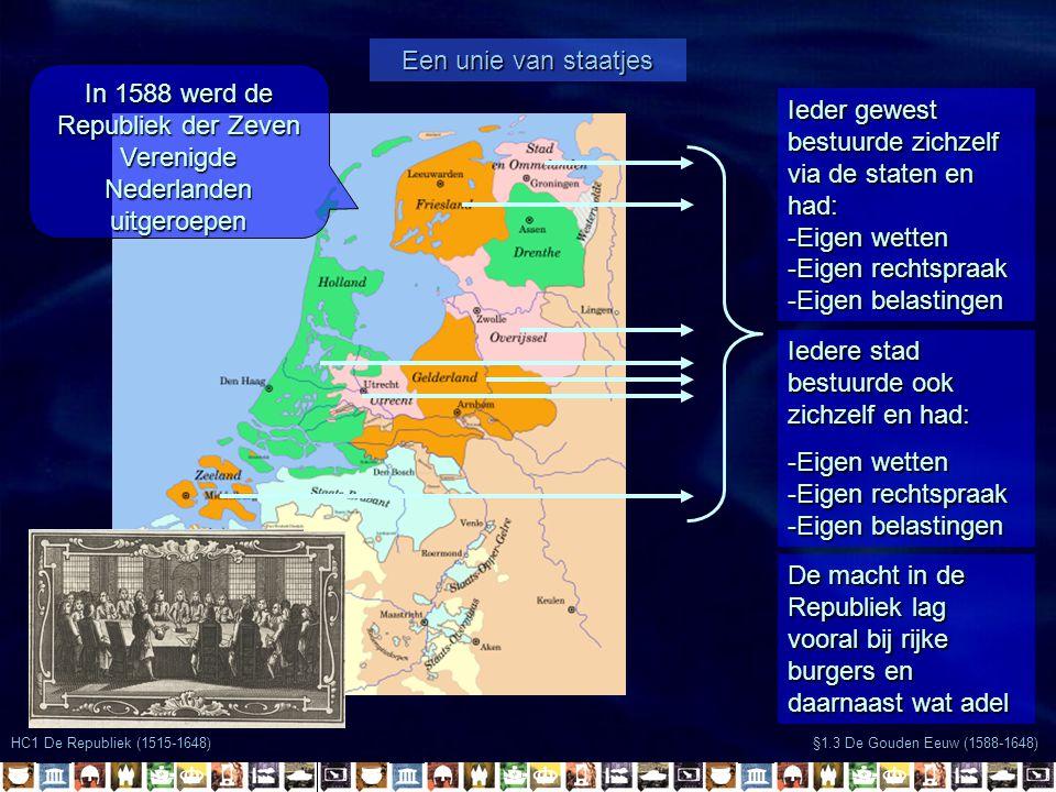 In 1588 werd de Republiek der Zeven Verenigde Nederlanden uitgeroepen
