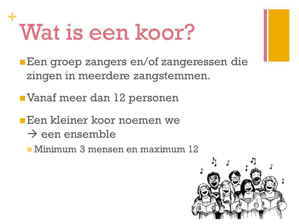 Wat is een koor Een groep zangers en/of zangeressen die zingen in meerdere zangstemmen. Vanaf meer dan 12 personen.